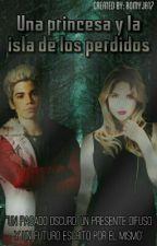 Una princesa y la isla de los perdidos[Descendientes: Carlos de Vil]*Por Editar* by RomyJa17