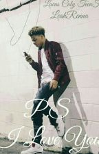 P.S I Love You{Lucas Coly TeenF} |COMPLETE| by LeahRenna