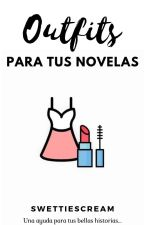 Outfits para tus Novelas //Abierto// by SwettieScream