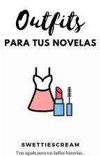 Outfits para tus Novelas //--// by SwettieScream