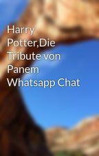 Harry Potter,Die Tribute von Panem Whatsapp Chat by ChantalLovegood