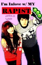 Im Inlove with my RAPIST(One Shot) by sumyiir