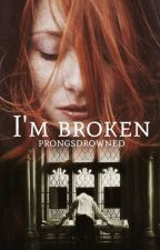 I'm Broken || DracoMalfoy (In Revisione) by prongsdrowned