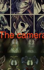 The Camera (FNAF x Reader x Creepypasta) by LuluVAZQ234