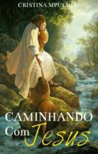 Caminhando com Jesus by CristinaMpululu