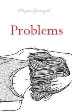 Problems by MeganGierszal
