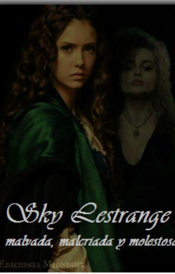 Sky Lestrange, malvada, malcriada y molestosa