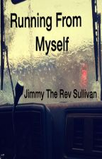 Running From Myself (Avenged Sevenfold/Jimmy Sullivan Fanfic) by FictionFantasy