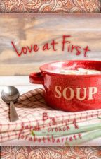 Love at First Soup by Sarah_Crouch