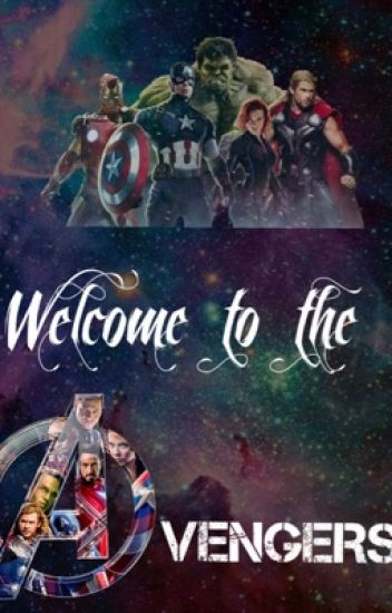 Avengers X Reader: Welcome to the Avengers [HEAVY EDITING REQUIRED