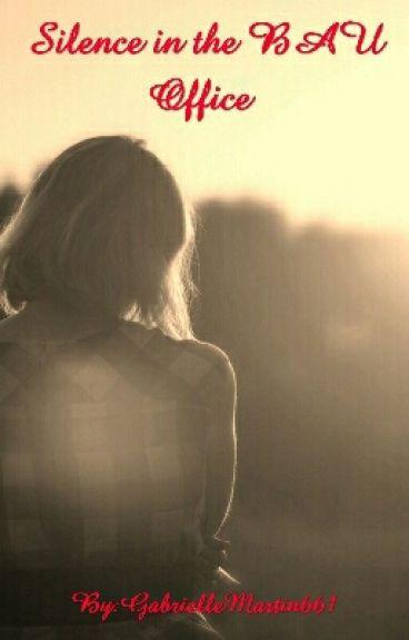 Silence in the BAU Office a Spencer Reid love story