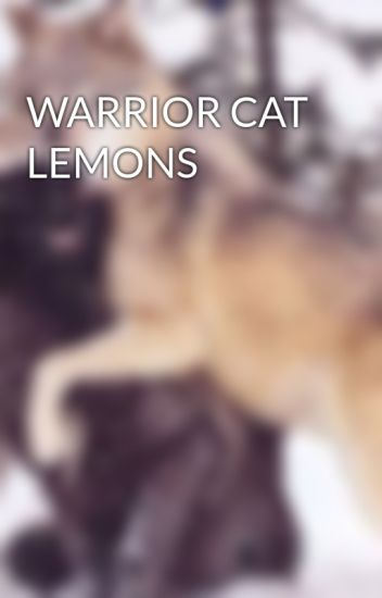 WARRIOR CAT LEMONS