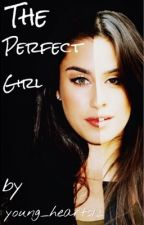 The Perfect Girl (Camila/You/Lauren) by young_hearts12