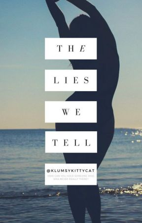 The Lies We Tell (Book 1) (Completed✔) by KlumsyKittyCat