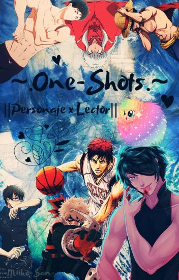 ~.One-Shots.~ ||Personaje x Lector||