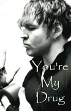 You're My Drug [Dean Ambrose Fanfic] by alterambrose