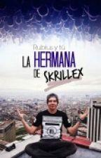 """""""La hermana de Skrillex"""" (Rubius y tu) by Anashistories"""