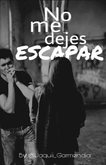 No Me dejes Escapar (German Garmendia y Tu)