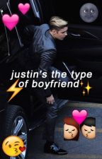 justin's the type of boyfriend by pitypartie