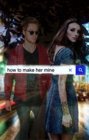 how to make her mine