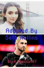 Adopted By Seth Rollins (book two) by KJBenson47