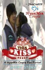 This Kiss: HyunMin Couple FanFic by baeklinerOppar