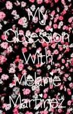 My obsession with Melanie Martínez by x_DolanGirl_x