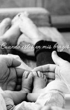 Cuando estés en mis brazos //3  by RocioGuiselle