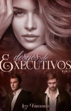 A EXECUTIVA - Desejo de Executivos #1 by leticiafriederich