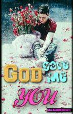 God Gave Me You [An ALDUB Story] by MarziReinne