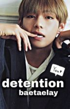 Met In Detention || KIM TAEHYUNG  by BaeTaeLay