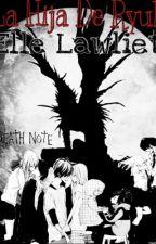 La Hija De Ryuk||L Lawliet y Tu|| by W__Gaster__D