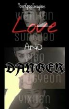 Love and Danger (Uniq Fanfic) by yourkpopimagines