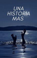 Una Historia Más. by hxtelbooks