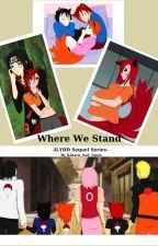 Where We Stand (ILYBD Sequel Series) by Kinaru_Sad_Ninja
