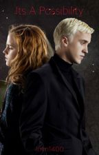 It's A Possibility: Dramione by lmm1400