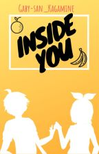 Inside You by Gaby-san_Kagamine