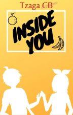 Inside You by Gaby-san_Kagamine