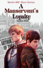 A Manservant's Loyalty  by Grace_LXOX