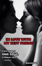 In Love with my Bestfriend (Edited) by gemini1522