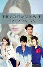 """The Cold Man's Wife is a Casanova"" TMCTL BOOK 2 (COMPLETED) by Sweety_Lheii"