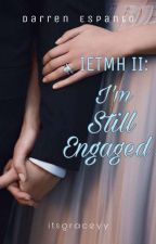 IETMH BOOK II: I'm Still Engaged | D. Espanto by itsgraceyy