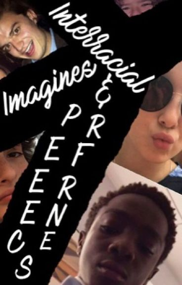 Interracial Imagines and Preferences (Completed)