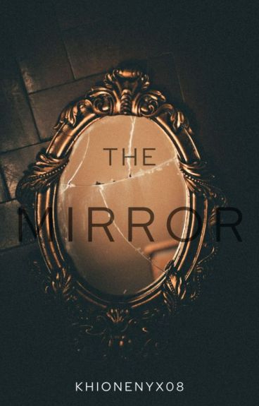The Mirror [COMPLETED]