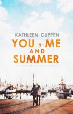 You, Me and Summer -completed- by KathleenCuppen