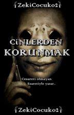 Cinlerden Korunmak by ZekiCocuk02
