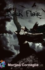 DARK FLAIR by MartinaCornaglia
