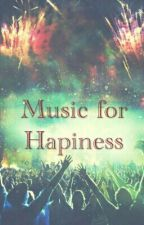 Music for Hapiness by -FallOutDragons-