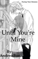 Until you're mine (Mabill One Shots!) by AndreaBae
