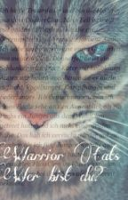 Warrior Cats   Wer bist du? by pegasus2004